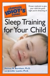 The Complete Idiots Guide To Sleep Training Your Child