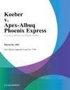 Koeber V Apex-Albuq Phoenix Express