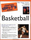 The Complete Idiots Guide To Playing Basketball