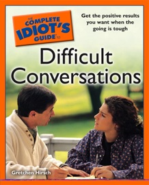 THE COMPLETE IDIOTS GUIDE TO DIFFICULT CONVERSATIONS
