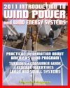 2011 Introduction To Wind Power And Wind Energy Systems Practical Information About Americas Wind Program Turbines Consumer Guide Federal Incentives Large And Small Systems