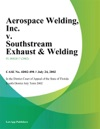 Aerospace Welding Inc V Southstream Exhaust  Welding Inc