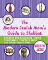 The Modern Jewish Moms Guide To Shabbat