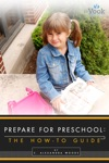 Prepare For Preschool The How-To Guide