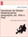 Handboek Der Middel-Nederlandsche Geographie Etc With A Map