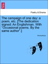 The Campaign Of One Day A Poem Etc The Dedication Signed An Englishman With Occasional Poems By The Same Author