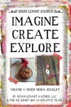 Imagine Create Explore Volume 1 Mixed Media Jewelry