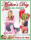 Mother's Day Crafts for Adults: 9 Easy Knitting Projects for Mom