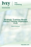 Strategic Training Means Always Putting Employees First