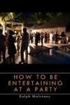 How To Be Entertaining At A Party