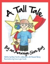 A Tall Tale Told By An Average Size Boy