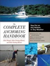 The Complete Anchoring Handbook  Stay Put On Any Bottom In Any Weather
