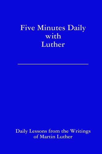 Five Minutes Daily With Luther