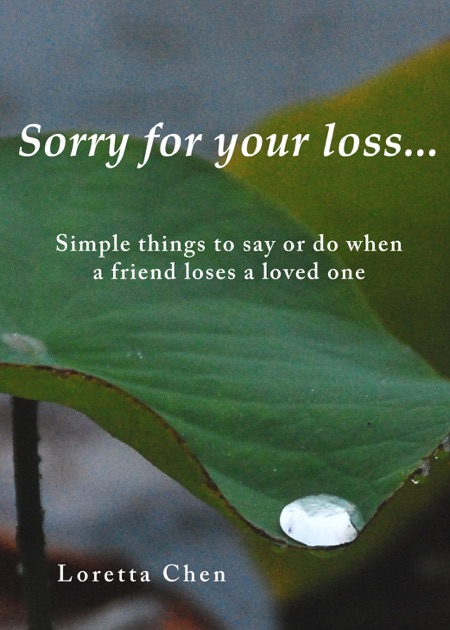 Sorry For Your Loss... Simple things to say or do when a ...