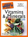 The Complete Idiots Guide To Vitamins And Minerals 3rd Edition