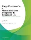 Ridge Erection Co V Mountain States Telephone  Telegraph Co