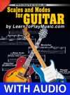 Scales And Modes For Guitar - Progressive Lessons With Audio