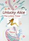 Unlucky Alice The Lottery Ticket