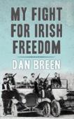 My Fight for Irish Freedom: Dan Breen's Autobiography