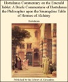Hortulanus Commentary On The Emerald Tablet A Briefe Commentarie Of Hortulanus The Philosopher Upon The Smaragdine Table Of Hermes Of Alchimy