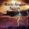 Basic Anglo-Saxon Paganism