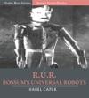 R U R Rossums Universal Robots
