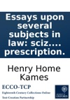 Essays Upon Several Subjects In Law Sciz Justertii Beneficium Cedendarum Actionum Vinco Vincentem Prescription