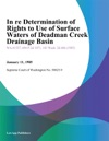 In Re Determination Of Rights To Use Of Surface Waters Of Deadman Creek Drainage Basin