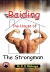Raiding The House Of The Strongman