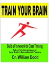 Train Your Brain - Build A Framework For Clear Thinking