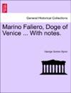 Marino Faliero Doge Of Venice  With Notes