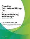 American International Group Inc V Siemens Building Technologies