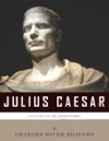 Legends Of The Ancient World The Life And Legacy Of Julius Caesar