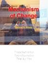 Mechanism Of Change