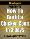 How To Build A Chicken Coop In 3 Days