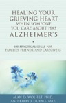 Healing Your Grieving Heart When Someone You Care About Has Alzheimers