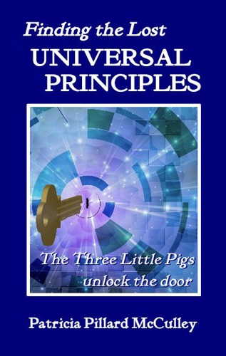 Finding the Lost Universal Principles The Three Little Pigs unlock the door