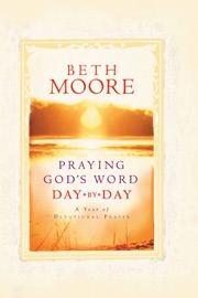 Praying God's Word Day by Day - Beth Moore Book