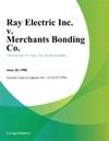 Ray Electric Inc V Merchants Bonding Co