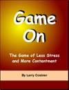 Game On The Game Of Less Stress And More Contentment