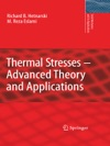 Thermal Stresses -- Advanced Theory And Applications