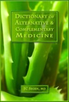 The Dictionary Of Alternative  Complementary Medicine