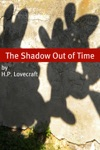 The Shadow Out Of Time Annotated With Critical Essay And HP Lovecraft Biography