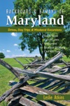 Backroads  Byways Of Maryland Drives Day Trips  Weekend Excursions