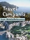 Campania Italy Travel Guide Naples Capri Pompeii And The Amalfi Coast Illustrated Guide Phrasebook And Maps Mobi Travel