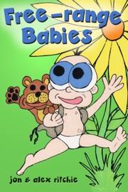 FREE-RANGE BABIES