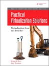 Practical Virtualization Solutions Virtualization From The Trenches
