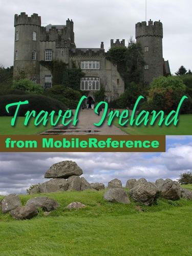 Ireland Travel Guide Incl Dublin Belfast Cork Galway Kilkenny Limerick Connemara and more Illustrated Guide  Maps Mobi Travel