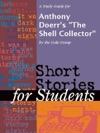 A Study Guide For Anthony Doerrs The Shell Collector