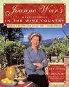 Joanne Weirs More Cooking In The Wine Country